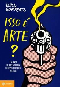 Baixar Isso é arte?: 150 anos de arte moderna. Do impressionismo até hoje pdf, epub, eBook