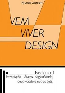 Baixar Vem Viver Design: Fascículo 1 – Ética, originalidade, criatividade e outros blás pdf, epub, eBook
