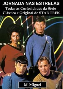 Baixar Jornada nas Estrelas: Todas as curiosidades da série Clássica e original de Star Trek pdf, epub, eBook