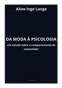 Baixar Da Moda à Psicologia: Um estudo sobre o comportamento do consumidor pdf, epub, eBook