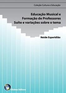 Baixar Educação musical e formação de professores – suíte e variações sobre o tema. (Cultura e Educação Livro 3) pdf, epub, eBook
