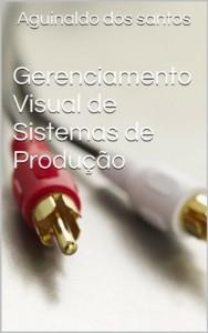 Baixar Gerenciamento Visual de Sistemas de Produção pdf, epub, ebook