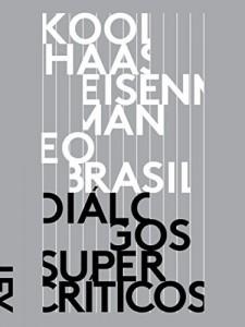 Baixar Koolhaas, Eisenman e o Brasil: Diálogos supercríticos (Arquitetura internacional) pdf, epub, eBook