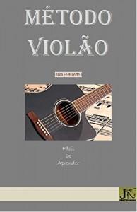 Baixar Método Violão: Fácil de Aprender pdf, epub, eBook