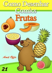 Baixar Como Desenhar Comics: Frutas (Livros Infantis Livro 21) pdf, epub, eBook
