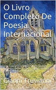 Baixar O Livro Completo De Poesia Internacional: Uma Coleção De Poemas Em Sete Idiomas Diferentes (Inglês, Catalão, Galego, Espanhol, Francês, Italiano e Português) pdf, epub, eBook