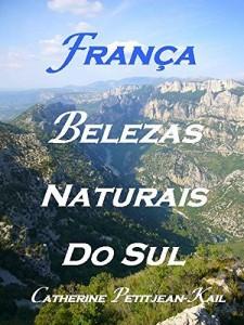 Baixar França – Belezas Naturais do Sul pdf, epub, eBook