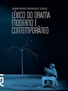 Baixar Léxico do drama moderno e contemporâneo (Cinema, Teatro e Modernidade) pdf, epub, eBook