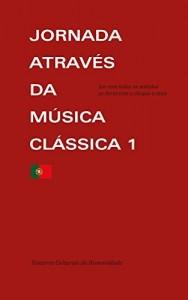 Baixar Jornada através  da  Música  Clássica 1: Uma Introdução (Tesouros Culturais  da Humanidade Livro 7) pdf, epub, eBook