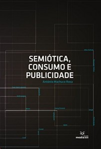 Baixar Semiótica, Consumo e Publicidade pdf, epub, eBook