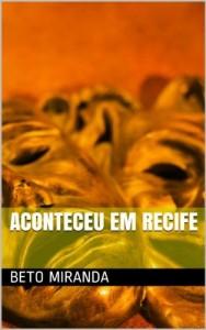 Baixar ACONTECEU EM RECIFE (ASSOMBRO NAS SOMBRAS) pdf, epub, eBook