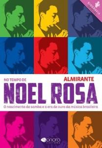 Baixar No Tempo de Noel Rosa – O Nascimento do Samba e a Era de Ouro da Música Brasileira pdf, epub, eBook
