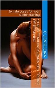 Baixar 10 Nus Femininos para seu Treino de Desenho: female poses for your sketch training (Modelos Virtuais) pdf, epub, eBook