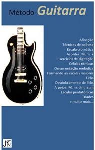 Baixar Método de Guitarra – Vol.1: um curso moderno e dinâmico (Método de Guitarra Vol.1) pdf, epub, eBook