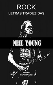 Baixar ROCK LETRAS TRADUZIDAS – NEIL YOUNG pdf, epub, eBook