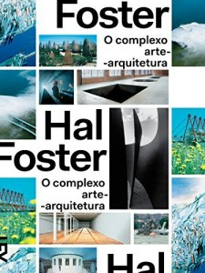 Baixar Complexo arte-arquitetura (Hal Foster) pdf, epub, eBook