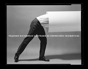 Baixar Pequeno Dicionário Ilustrado de Expressões Idiomáticas pdf, epub, eBook