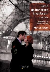 Baixar Como os franceses inventaram o amor: Nove séculos de romance e paixão pdf, epub, eBook