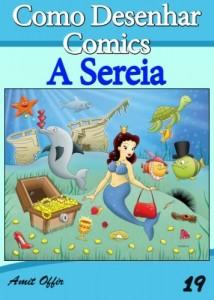 Baixar Como Desenhar Comics: A Sereia (Livros Infantis Livro 19) pdf, epub, eBook
