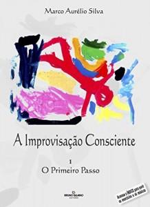 Baixar A Improvisação Consciente: O primeiro passo pdf, epub, eBook
