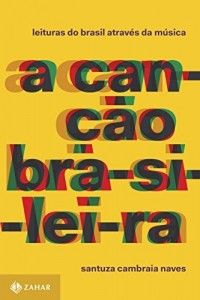 Baixar A canção brasileira: Leituras do Brasil através da música pdf, epub, eBook