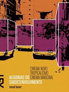 Baixar Alegorias do subdesenvolvimento: Cinema novo, tropicalismo e cinema marginal pdf, epub, eBook