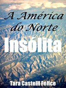 Baixar A América do Norte Insólita pdf, epub, eBook
