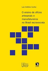 Baixar Ensino de ofícios artesanais e manufatureiros no Brasil escravocrata pdf, epub, eBook