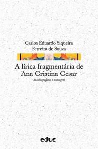 Baixar A lírica fragmentária de Ana Cristina Cesar (Hipótese) pdf, epub, eBook