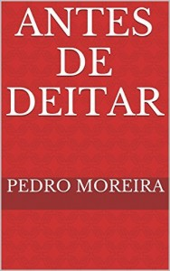 Baixar ANTES DE DEITAR     uma peça impossível: TEATRO 12 (TEATRO – Pedro Moreira) pdf, epub, eBook