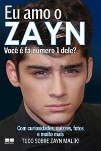 Baixar Eu amo o Zayn: Você é fã número 1 dele? (Eu amo One Direction Livro 5) pdf, epub, eBook