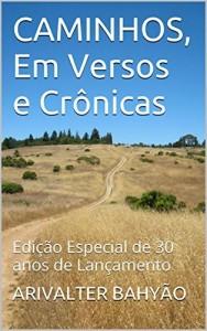 Baixar CAMINHOS, Em Versos e Crônicas: Edição Especial de 30 anos de Lançamento pdf, epub, eBook