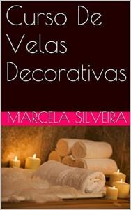Baixar Curso De Velas Decorativas pdf, epub, ebook