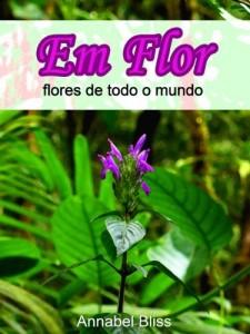 Baixar Em flor, flores de todo o mundo pdf, epub, eBook