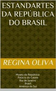 Baixar Estandartes da República do Brasil: Museu da República Palácio do Catete Rio de Janeiro Brasil América do Sul  pdf, epub, eBook