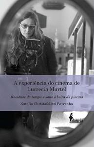 Baixar A experiência do cinema Lucrecia Martel pdf, epub, ebook