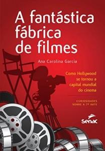 Baixar Fantástica fábrica de filmes, A pdf, epub, eBook