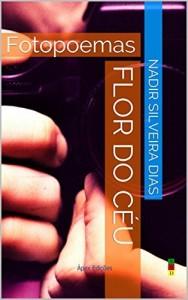 Baixar FLOR DO CÉU: Fotopoemas pdf, epub, eBook