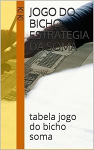 Baixar jogo do bicho  estrategia da soma: tabela jogo do bicho soma das milhares (tabela jogo do bicho 8) pdf, epub, eBook