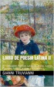 Baixar Livro De Poesia Latina II: As Linguagens Poéticas Latinas (Catalão, Galego, Espanhol, Francês, Italiano E Português) pdf, epub, eBook