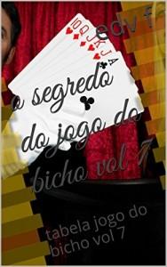 Baixar o segredo do jogo do bicho vol 7: tabela jogo do bicho vol 7 (estrategia jogo do bicho 10 vol vol 7) pdf, epub, ebook