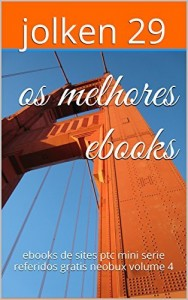 Baixar os melhores ebooks: ebooks de sites ptc mini serie referidos gratis neobux  volume 4 pdf, epub, ebook