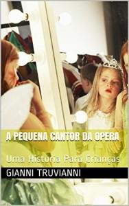 Baixar A Pequena Cantor Da Opera: Uma História Para Crianças pdf, epub, eBook