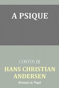 Baixar A Psique (Contos de Hans Christian Andersen Livro 7) pdf, epub, eBook
