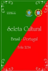 Baixar Seleta Cultural Brasil-Portugal: Feliz 2014 pdf, epub, eBook