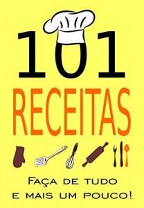 Baixar 101 RECEITAS: Faça de tudo e mais um pouco! pdf, epub, eBook