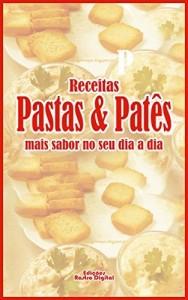 Baixar Pastas e Patês: Mais sabor no seu dia a dia pdf, epub, eBook
