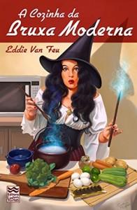 Baixar A Cozinha da Bruxa Moderna pdf, epub, eBook