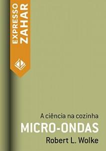 Baixar Micro-ondas: A ciência na cozinha pdf, epub, eBook