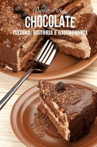 Baixar Chocolate: Cultura, História e Gastronomia pdf, epub, ebook